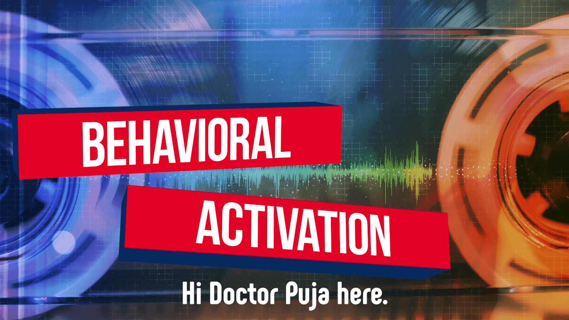 Behavioral activation explained