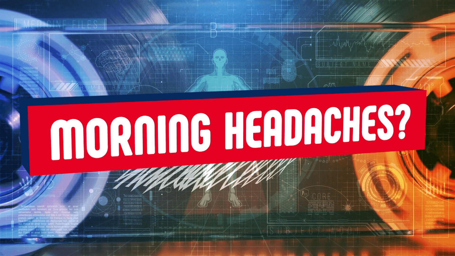 Morning headaches and sleep apnea