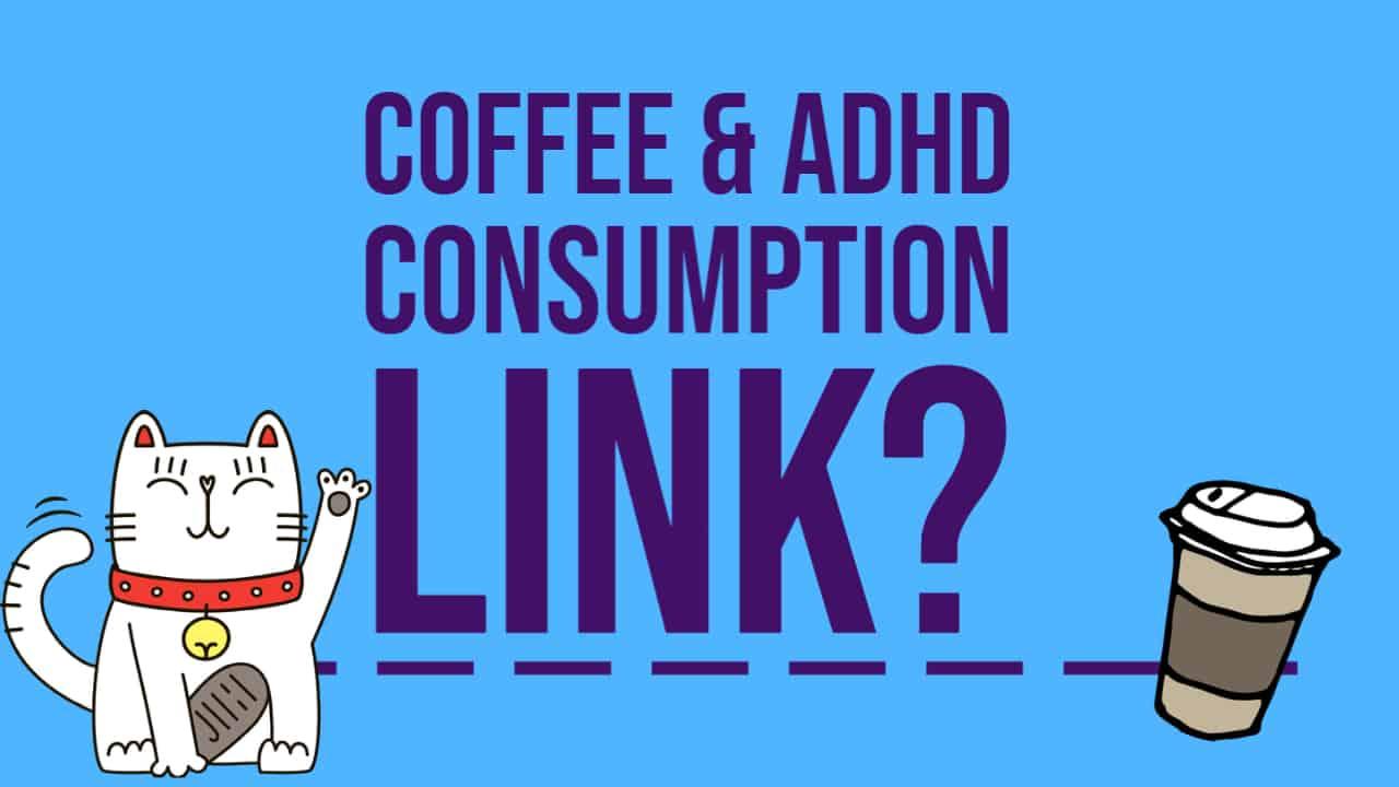 Coffee adhd linked