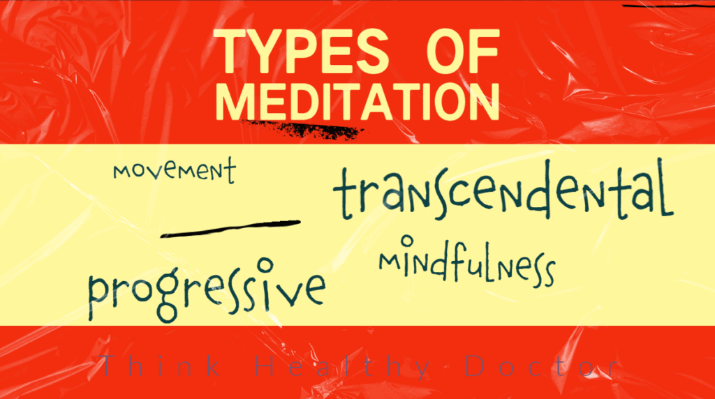 Types of meditation think healthy doctor