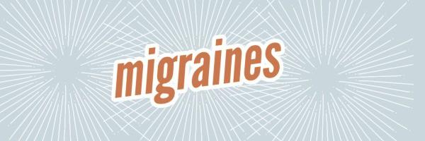 Migraines and hazy headaches