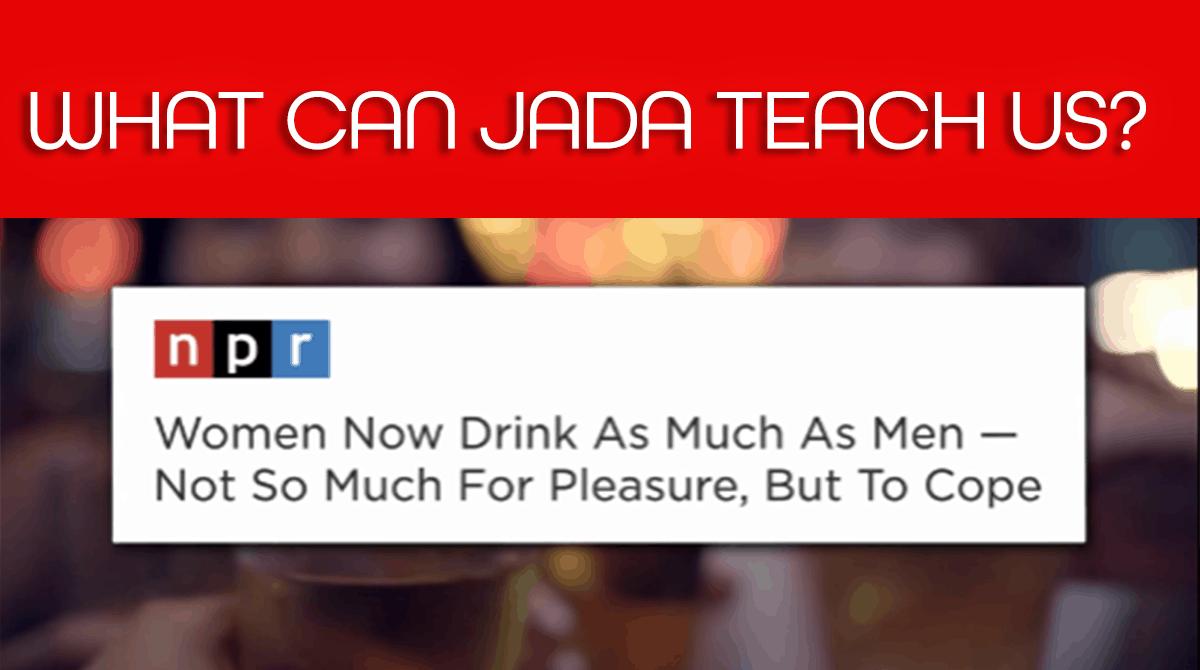 Jada pinkett smith talks about drinking